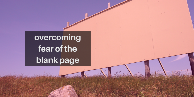 overcoming fear of the blank page